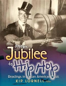 From Jubilee to Hip Hop: Readings in African American Music, by Lornell 9780136013228