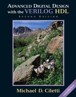 Advanced Digital Design with the Verilog HDL, by Ciletti, 2nd Edition 9780136019282