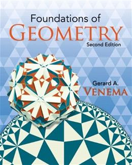 Foundations of Geometry, by Venema, 2nd Edition 9780136020585