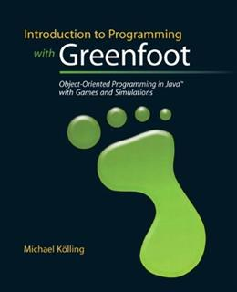 Introduction to Programming with Greenfoot: Object Oriented Programming in Java with Games and Simulations, by Kolling 9780136037538