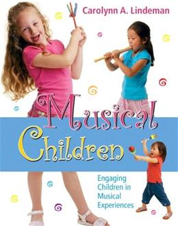 Musical Children: Engaging Children in Musical Experiences, by Lindeman 9780136043843