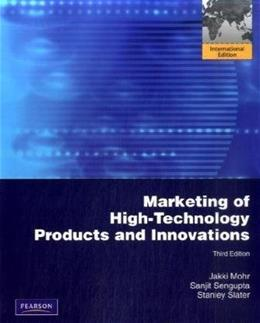 Marketing of High-Technology Products and Innovations (3rd Edition) 9780136049968