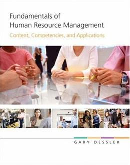 Fundamentals of Human Resources Management: Content, Competencies, and Applications, by Dessler 9780136050506