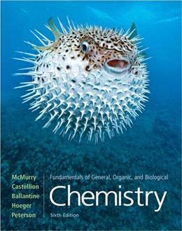 Fundamentals of General, Organic and Biological Chemistry, by McMurry, 6th Edition 9780136054504