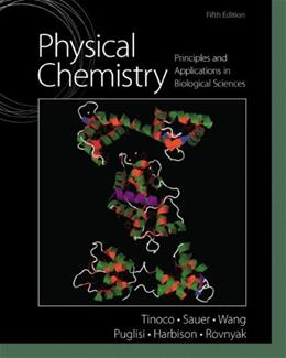 Physical Chemistry: Principles and Applications in Biological Sciences (5th Edition) 9780136056065