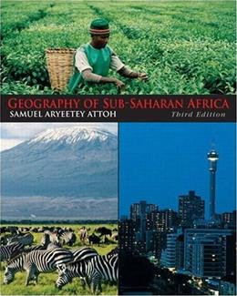 Geography of Sub Saharan Africa, by Aryeetey-Attoh, 3rd Edition 9780136056317