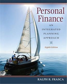 Personal Finance: An Integrated Planning Approach, by Frasca, 8th Edition 9780136063032