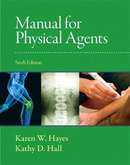 Manual for Physical Agents, by Hayes, 6th Edition 9780136072157