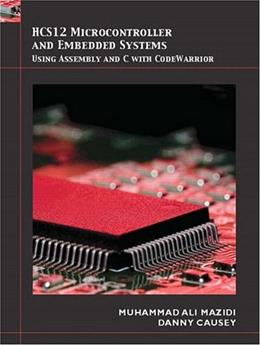 HCS12 Microcontrollers and Embedded Systems 9780136072294