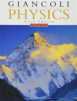 Physics: Principles with Applications, by Giancoli, 6th Edition 9780136073024