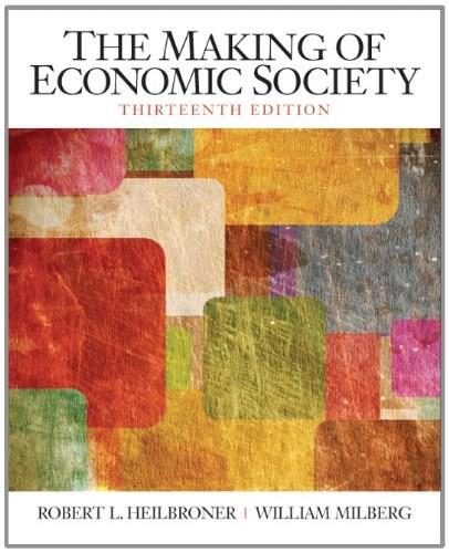The Making of the Economic Society (13th Edition) (The Pearson Series in Economics) 9780136080695