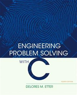 Engineering Problem Solving with C (4th Edition) 9780136085317