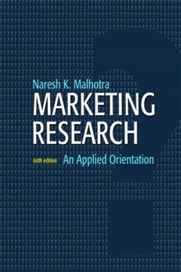 Marketing Research: An Applied Orientation (6th Edition) 9780136085430