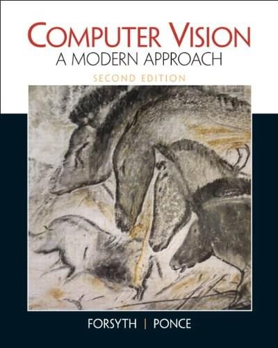 Computer Vision: A Modern Approach, by Forsyth, 2nd Edition 9780136085928