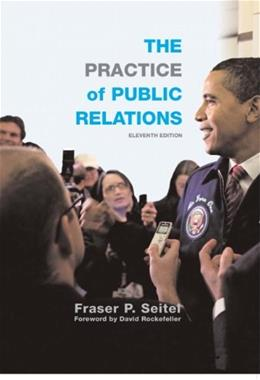 Practice of Public Relations, by Seitel, 11th Edition 9780136088905