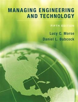 Managing Engineering and Technology, by Morse, 5th Edition 9780136098096