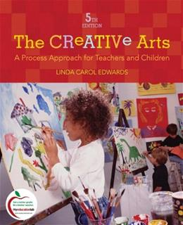 Creative Arts: A Process Approach for Teachers and Children, by Edwards, 5th Edition 5 PKG 9780136101093