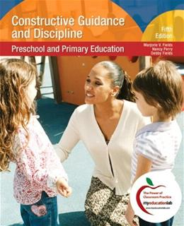 Constructive Guidance And Discipline: Preschool and Primary Education, by Fields, 5th Edition 5 PKG 9780136101123