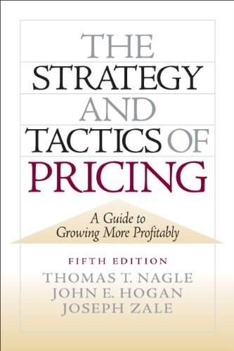 The Strategy and Tactics of Pricing: A Guide to Growing More Profitably 5 9780136106814