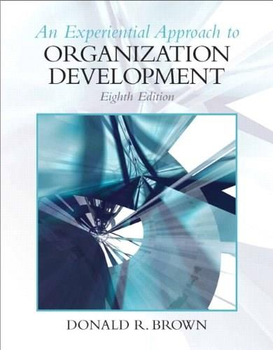 An Experiential Approach to Organization Development, 8th Edition 9780136106890