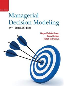 Managerial Decision Modeling with Spreadsheets (3rd Edition) 3 PKG 9780136115830