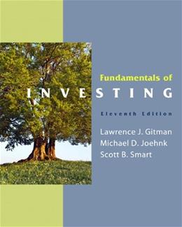 Fundamentals of Investing, by Gitman, 11th Edition 9780136117049