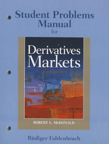 Derivatives Markets, by McDonald, 3rd Edition, Student Problem Manual 9780136117957