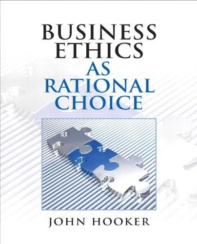 Business Ethics as Rational Choice, by Hooker 9780136118671