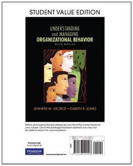 Understanding and Managing Organizational Behavior, by George, 6th Student Value Edition 9780136124498
