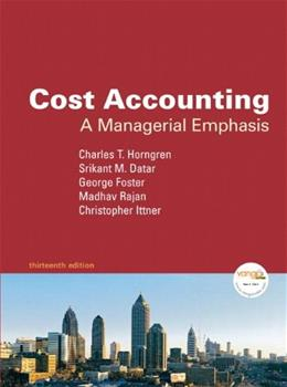 Cost Accounting: A Managerial Emphasis, by Horngren, 13th Edition 9780136126638