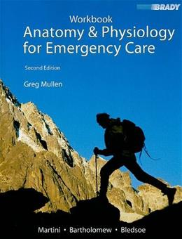Anatomy and Physiology for Emergency Care, by Bledsoe, 2nd Edition, Workbook 9780136140214