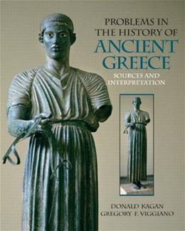 Problems in The History of Ancient Greece: Sources and Interpretation, by Kagan 9780136140450