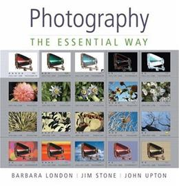 Photography: The Essential Way, by London 9780136142768