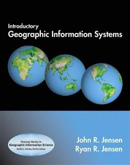 Introductory Geographic Information Systems (Pearson Series in Geographic Information Science) PKG 9780136147763