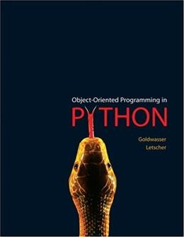 Object Oriented Programming in Python, by Goldwasser 9780136150312