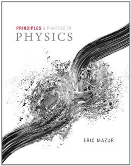 Principles and Practice of Physics, by Mazur PKG 9780136150930
