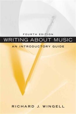 Writing About Music: An Introductory Guide, by Wingell, 4th Edition 9780136157786