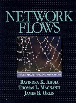 Network Flows: Theory, Algorithms, and Applications, by Ahuja 9780136175490