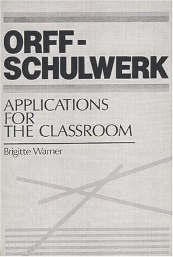 Orff-Schulwerk: Applications for the Classroom, by Warner 9780136398240
