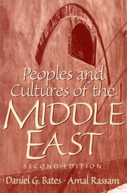 Peoples and Cultures of the Middle East, by Bates, 2nd Edition 9780136564898