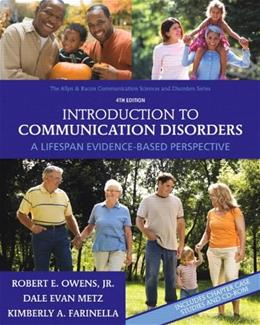 Introduction to Communication Disorders: A Lifespan Evidence Based Perspective, by Owens, 4th Edition 4 w/DVD 9780137000081