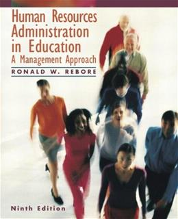 Human Resources Administration in Education: A Management Approach, by Rebore, 9th Edition 9780137004812