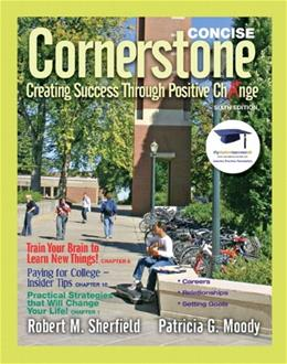 Cornerstone: Creating Success Through Positive Change, by Sherfield, 6th Concise Edition, WORKTEXT 9780137007622
