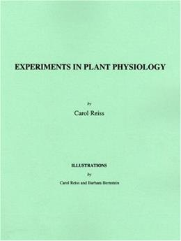 Experiments in Plant Physiology, by Reiss, Lab Manual 9780137012855