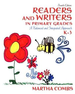 Readers and Writers in Primary Grades: A Balanced and Integrated Approach, K-3, by Combs, 4th Edition 9780137019496