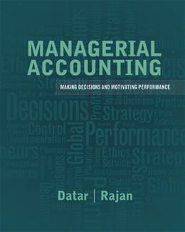 Managerial Accounting: Decision Making and Motivating Performance 1 9780137024872