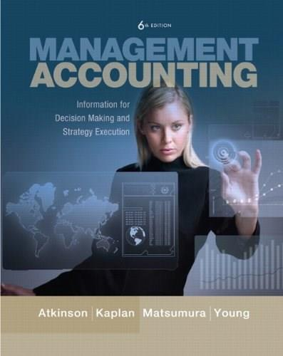 Management Accounting: Information for Decision-Making and Strategy Execution (6th Edition) 9780137024971