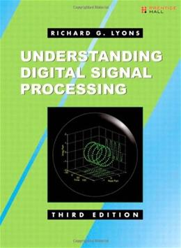 Understanding Digital Signal Processing, by Lyons, 3rd Edition 9780137027415