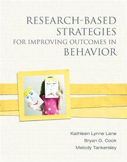 Research-Based Strategies for Improving Outcomes in Behavior, by Lane 9780137028788