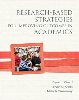 Research-Based Strategies for Improving Outcomes in Academics, by Chard 9780137029907